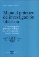 Manual práctico de investigación literaria: Cómo preparar informes, trabajos de investigación, tesis y tesinas